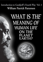 What Is the Meaning of Human Life on the Planet Earth?